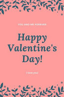 You and Me Forever  Happy Valentine s Day