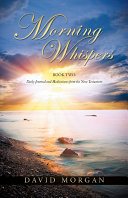 Morning Whispers Book Two  Daily Journal and Meditations from the New Testament