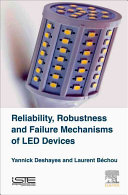 Reliability  Robustness and Failure Mechanisms of Led Devices