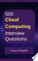 500 Cloud Computing Interview Questions and Answers