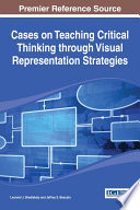 Cases On Teaching Critical Thinking Through Visual Representation Strategies Book
