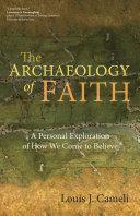 The Archaeology of Faith