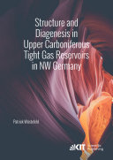 Structure and Diagenesis in Upper Carboniferous Tight Gas Reservoirs in NW Germany