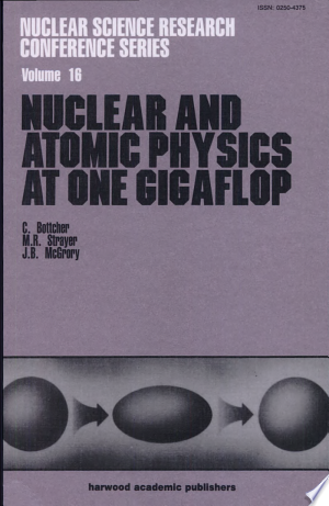 [pdf - epub] Nuclear and Atomic Physics at One Gigaflop - Read eBooks Online