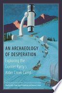 An Archaeology of Desperation Book