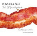 PUNS in a PAN  Don t Go Bacon My Heart