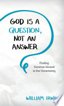 God Is a Question  Not an Answer
