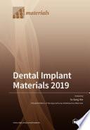 Dental Implant Materials 2019
