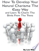 How To Develop Your Natural Charisma The Easy Way