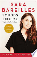 """Sounds Like Me: My Life (So Far) in Song"" by Sara Bareilles"