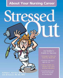 Stressed Out about Your Nursing Career Book