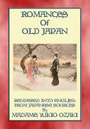 ROMANCES OF OLD JAPAN - 11 illustrated romances from the Ancient land of Nippon Pdf/ePub eBook