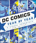 DC Comics Year by Year a Visual Chronicle  New Edition