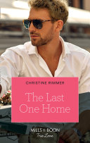 The Last One Home (Mills & Boon True Love) (The Bravos of Valentine Bay, Book 11)
