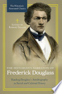 The Historian s Narrative of Frederick Douglass  Reading Douglass s Autobiography as Social and Cultural History Book