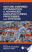 Nature Inspired Optimization in Advanced Manufacturing Processes and Systems Book