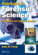 Pioneers in Forensic Science: Innovations and Issues in Practice