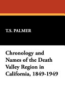 Chronology of the Death Valley Region in California, 1849-1949, and Place Names of the Death Valley Region in California and Nevada, 1845-1947 Pdf