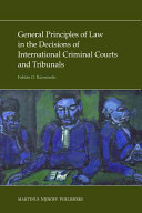 General Principles of Law in the Decisions of International Criminal Courts and Tribunals
