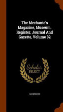 The Mechanics  Magazine  Museum  Register  Journal  and Gazette  Volume 49