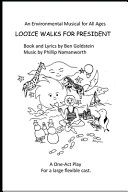 Looice Walks For President - A Musical One-Act Play