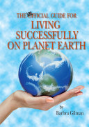 The Unofficial Guide for Living Successfully on Planet Earth