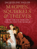 Magpies, Squirrels and Thieves