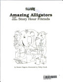 Amazing Alligators and Other Story Hour Friends