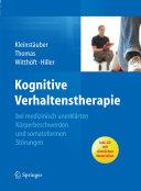 Kognitive Verhaltenstherapie bei medizinisch unerklärten Körperbeschwerden und somatoformen Störungen