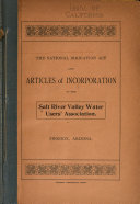 The National Irrigation Act and Articles of Incorporation of the Salt River Valley Water User s Association