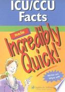ICU/CCU Facts Made Incredibly Quick!
