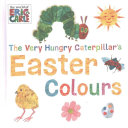 The Very Hungry Caterpillar s Easter Colours