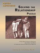 Autism Aspergers, Solving the Relationship Puzzle