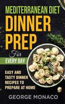 Mediterranean Diet Dinner Prep for Every Day