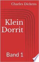Klein Dorrit  , Band 1