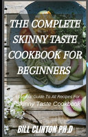 The Complete Skinny Taste Cookbook for Beginners Book PDF