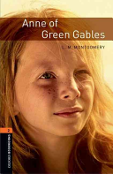 Oxford Bookworms Library: Stage 2: Anne of Green Gables