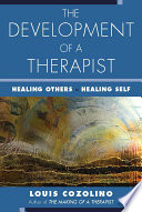 The Development Of A Therapist Healing Others Healing Self