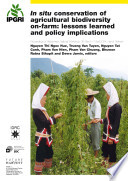 In situ conservation of agricultural biodiversity on farm  lessons learned and policy implications Book