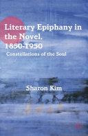 Literary Epiphany in the Novel, 1850–1950