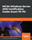 MCSA Windows Server 2016 Certification Guide  Exam 70 741