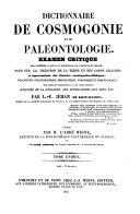 Dictionnaire de Cosmogonie et de Paleontologie. Examen Critique des Systemes Anciens et Modernes sur l'Origine du Monde (etc.)