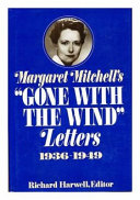 Margaret Mitchell S Gone With The Wind Letters 1936 1949