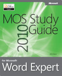 MOS 2010 Study Guide for Microsoft® Word Expert