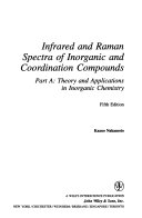 Infrared and Raman Spectra of Inorganic and Coordination Compounds, 2 Volume Set