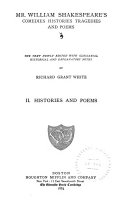 Histories and poems  King John  King Richard II  King Henry IV  part 1  King Henry IV  part 2  King Henry V  King Henry VI  part 1  King Henry VI  part 3  King Richard III  King Henry VIII  Venus and Adonis  Lucrece  Sonnets  Miscellaneous poems