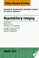 Hepatobiliary Imaging  An Issue Of Magnetic Resonance Imaging Clinics Of North America