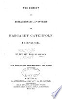 The History and Extraordinary Adventures of Margaret Catchpole  a Suffolk Girl Book