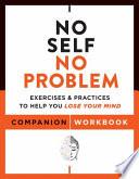 No Self, No Problem Companion Workbook