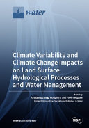 Climate Variability and Climate Change Impacts on Land Surface  Hydrological Processes and Water Management